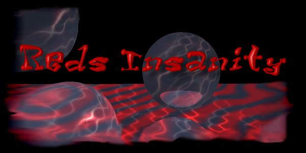 Red's Insanity. Click here!!